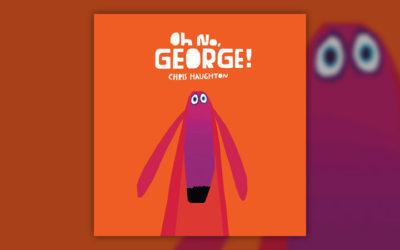 Chris Haughton, Oh non, George!