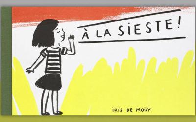 Iris de Moüy, A la sieste!