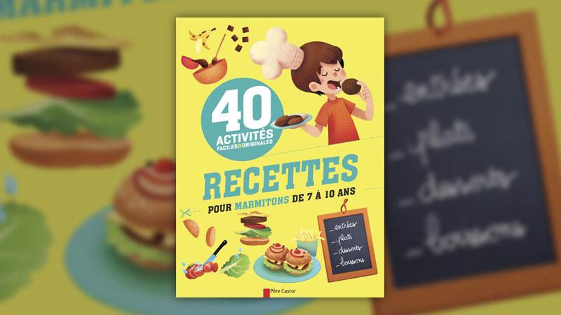 Christophe Faveau et Isabelle Stoufflet, Recettes pour marmitons de 7 à 10 ans