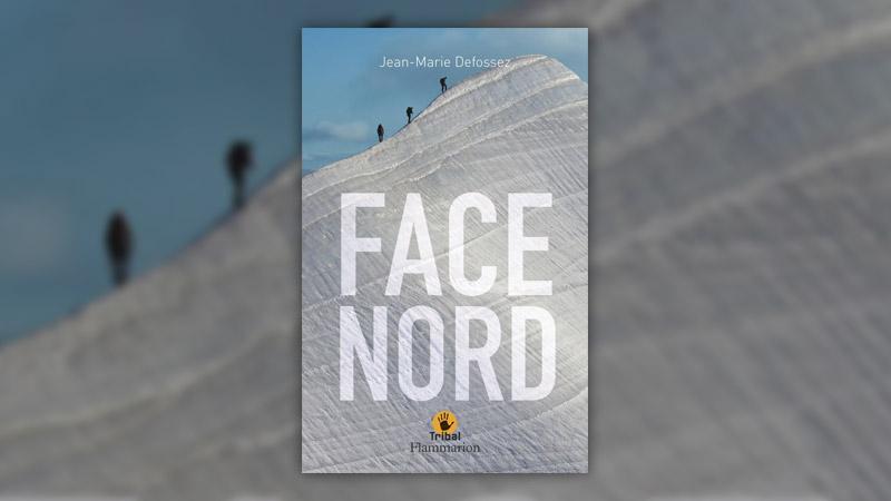 Jean-Marie Defossez, Face Nord