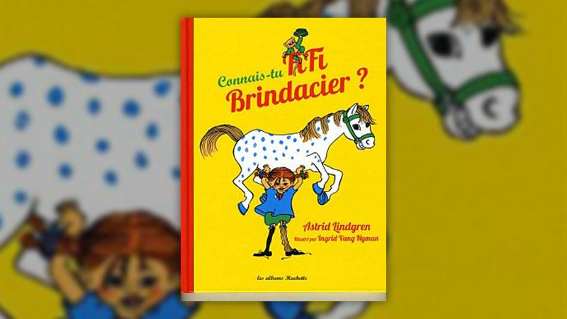 Astrid Lindgren, Connais-tu Fifi Brindacier?