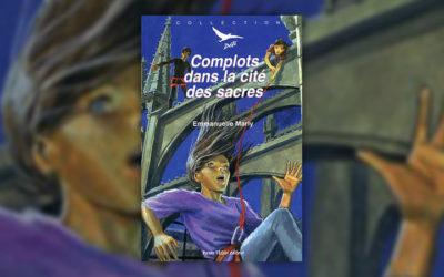 Emmanuelle Marty, Complots dans la cité des sacres