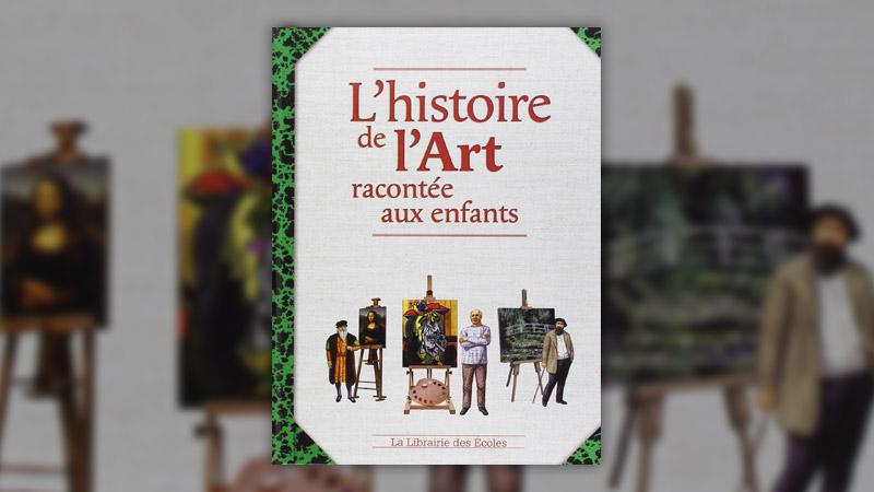 Jan Willem Noldus et Jérôme Maufras, L'histoire de l'Art racontée aux enfants