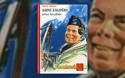 Michel Manoll, Saint-Exupéry, prince des pilotes