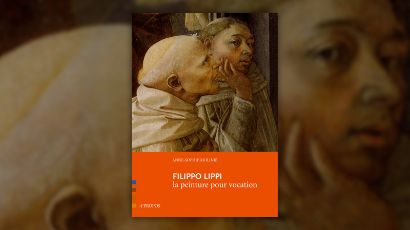 Anne-Sophie Molinié, Filippo Lippi, la peinture pour vocation