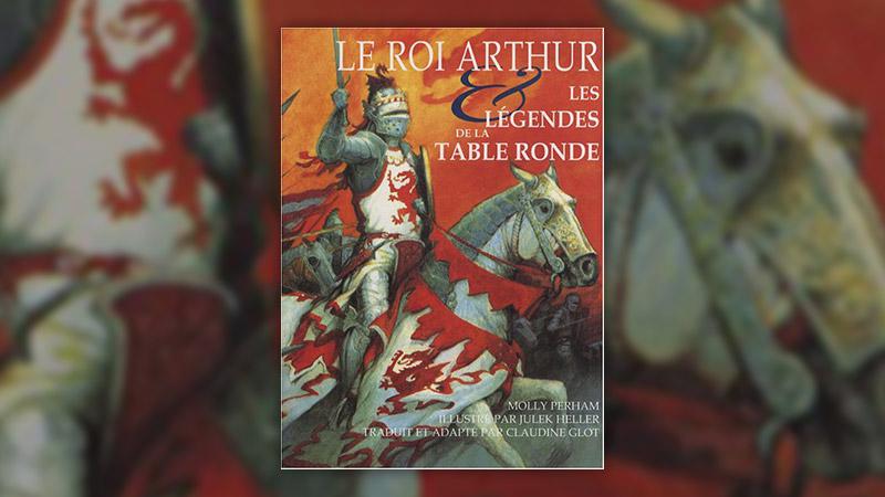 Molly Perham, Le Roi Arthur et les légendes de la Table ronde