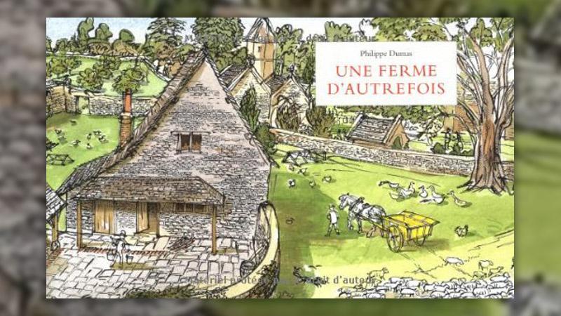 Philippe Dumas, Une ferme d'autrefois