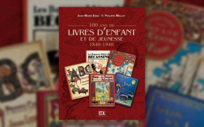 Jean-Marie Embs et Philippe Mellot, 100 ans de livres d'enfant et de jeunesse, 1840–1940