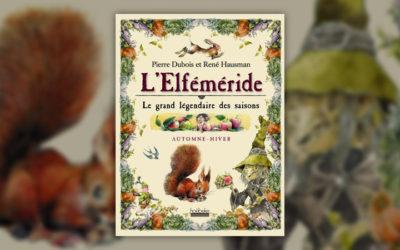 Pierre Dubois, L'Elféméride, Le grand légendaire des saisons, Automne-Hiver