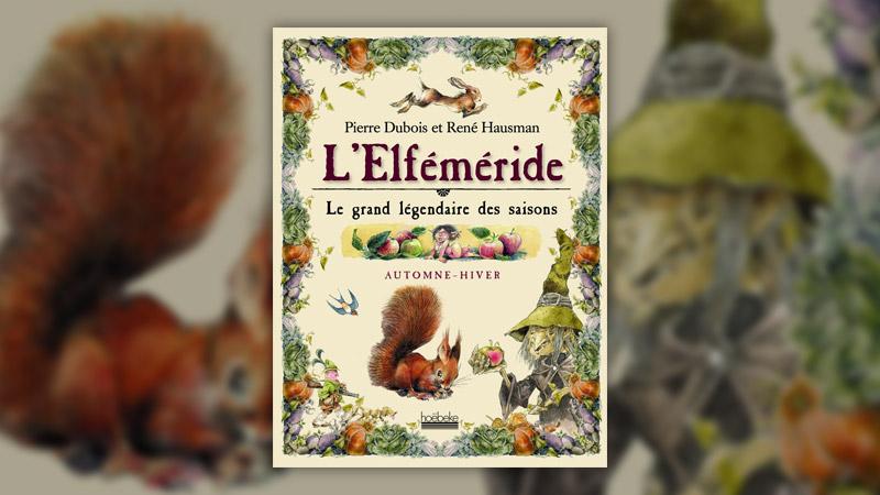 Pierre Dubois, L'Elféméride, Le grand légendaire des saisons, Automne‐Hiver