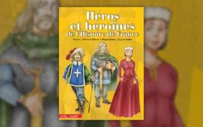 Pierre Gillieth, Héros et héroïnes de l'Histoire de France