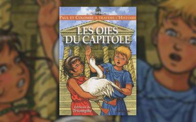 Marion Raynaud de Prigny, Paul et Colombe à travers l'histoire – Les Oies du Capitole