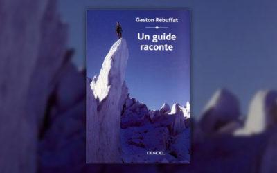 Gaston Rébuffat, Un guide raconte