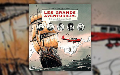 Annick de Giry et Reno Marca, Les grands aventuriers de la terre, de la mer et du ciel,