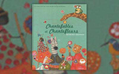 Robert Desnos, Chantefables et Chantefleurs