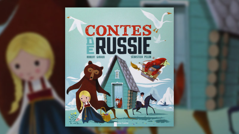 Robert Giraud, Contes de Russie