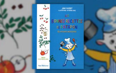 Jany Rosset, Les bonnes recettes de Patapon avec sainte Hildegarde