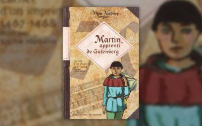 Sophie Humann, Martin, apprenti de Gutenberg, Carnet d'un imprimeur, 1467–1468