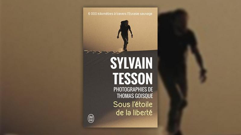 Sylvain Tesson, Sous l'étoile de la liberté