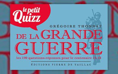 Grégoire Thonnat, Le petit quizz de la Grande Guerre