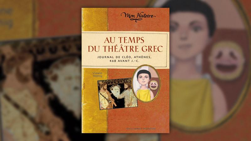 Viviane Koenig, Au temps du théâtre grec, Journal de Cléo, Athènes, 468 avant J.-C.,