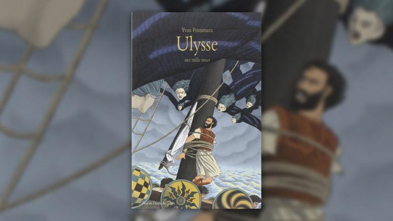 Yvan Pommaux, Ulysse aux mille ruses, d'après l'Odyssée d'Homère