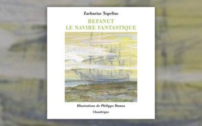Zacharias Topelius, Refanut, le navire fantastique