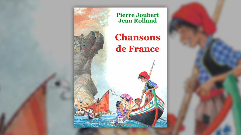 Jean Rolland, Chansons de France