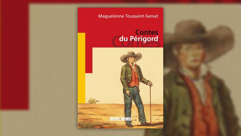Maguelonne Toussaint‐Samat, Contes du Périgord