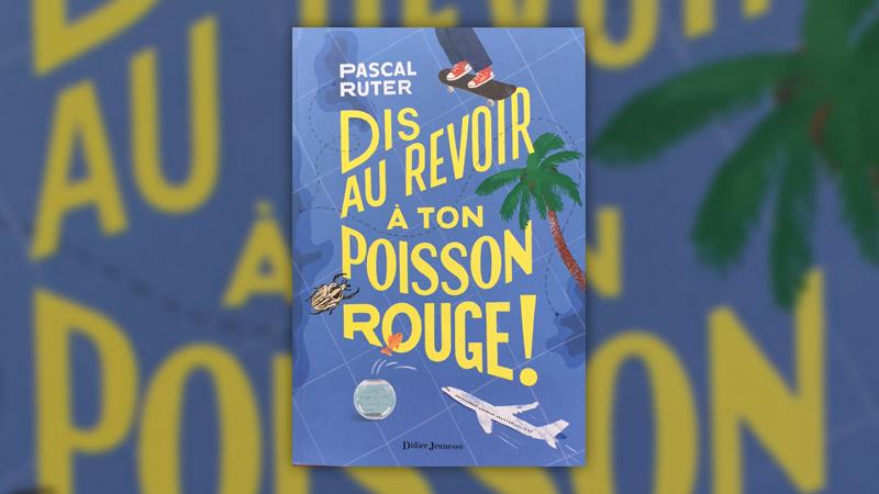 Pascal Ruter, Dis au revoir à ton poisson rouge!
