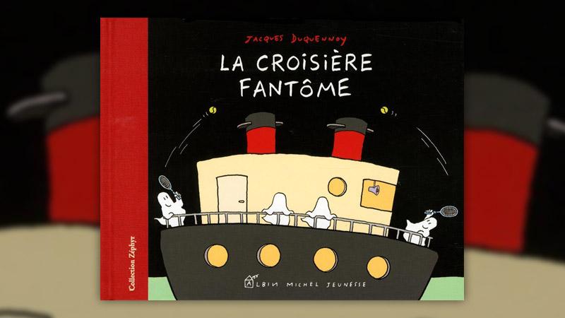 Jacques Duquennoy, La Croisière fantôme