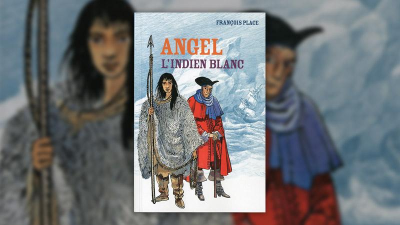 François Place, Angel, l'Indien blanc