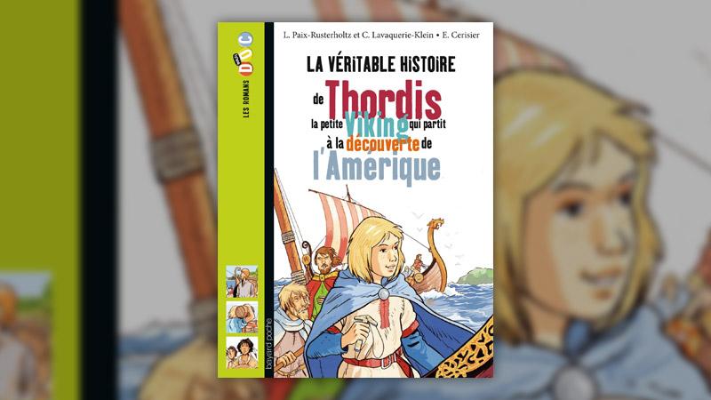 L. Paix‐Rusterholtz et C. Lavaquerie‐Klein, La véritable histoire de Thordis, la petite Viking qui partit à la découverte de l'Amérique