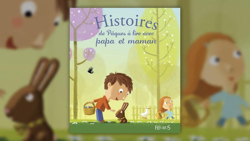 Charlotte Grossetête, Histoires de Pâques à lire avec papa et maman