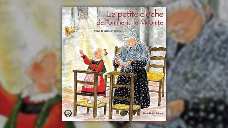 Arnaud de Cacqueray Valmenier, La Petite Cloche de Pommerit‐le‐Vicomte