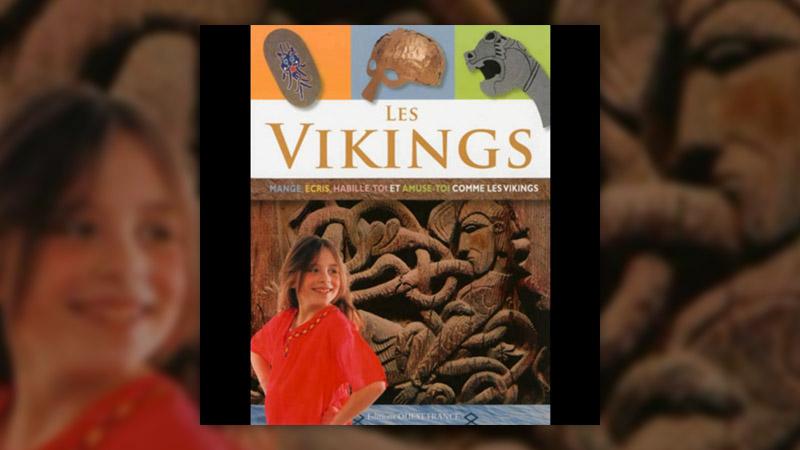 Marie‐Carole Daigle, Les Vikings: mange, écris, habille‐toi et amuse‐toi comme les Vikings