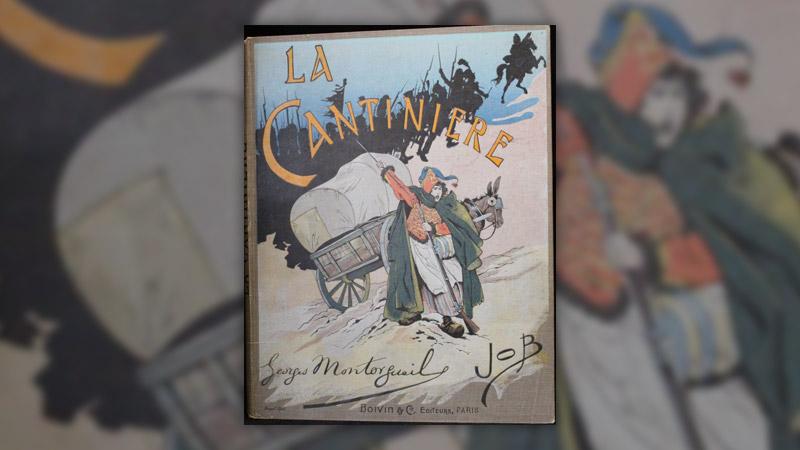 Georges Montorgueil et Job, La Cantinière, France, son histoire contée et imagée