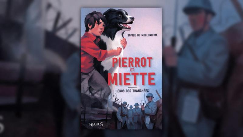 Sophie de Mullenheim, Pierrot et Miette, héros des tranchées