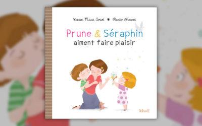Karine-Marie Amiot, Prune et Séraphin aiment faire plaisir