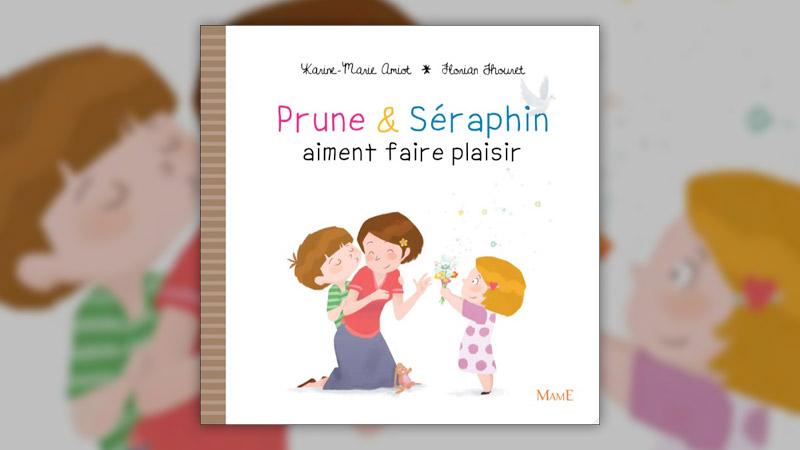 Karine‐Marie Amiot, Prune et Séraphin aiment faire plaisir