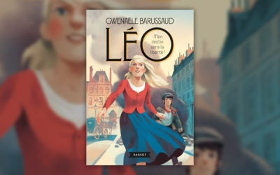 Gwenaële Barussaud, Léo, Mon destin sera la liberté!