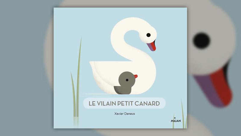 Xavier Deneux, Le Vilain Petit Canard