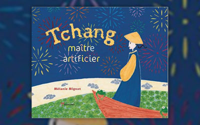 Mélanie Mignot, Tchang, maître artificier