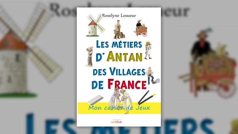 Roselyne Lesueur, Les métiers d'antan des villages de France