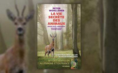 Peter Wohlleben, La Vie secrète des animaux