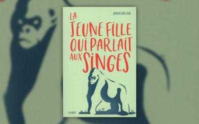 Benoît Grelaud, La jeune fille qui parlait aux singes