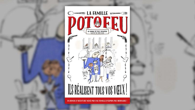 Paul Beaupère, La Famille Potofeu, Ils réalisent tous vos vœux