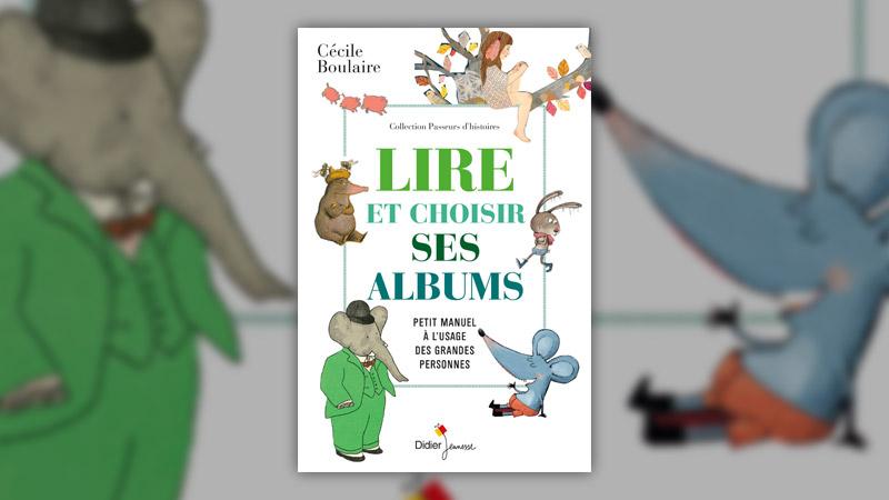 Cécile Boulaire, Lire et choisir ses albums