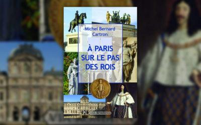 Michel Bernard Cartron, A Paris, sur le pas des rois