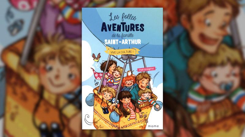 Paul Beaupère, Les folles aventures de la famille Saint-Arthur, Vive la culture!